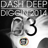 Play & Download Dash Deep Diggin 2014 03 by Various Artists | Napster