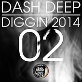 Play & Download Dash Deep Diggin 2014 02 by Various Artists | Napster