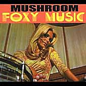 Play & Download Foxy Music by Mushroom | Napster