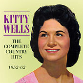 Play & Download The Complete Country Hits by Kitty Wells | Napster
