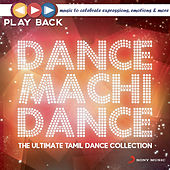 Playback: Dance Machi Dance - The Ultimate Tamil Dance Collection by Various Artists