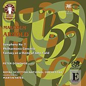 Arnold: Philharmonic Concerto & Symphony No. 7 by Various Artists