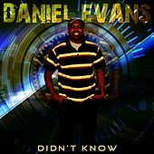 Play & Download Didn't Know by Daniel Evans | Napster