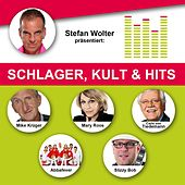 Stefan Wolter präsentiert: Schlager, Kult & Hits by Various Artists