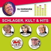 Play & Download DJ Ohrwurm präsentiert: Schlager, Kult & Hits by Various Artists | Napster