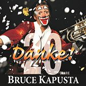 Play & Download DANKE - 20 Jahre Bruce Kapusta by Bruce Kapusta | Napster
