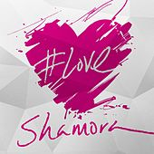 Play & Download #Love by Shamora | Napster