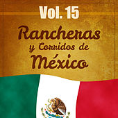 Rancheras y Corridos de México (Volumen 15) by Various Artists