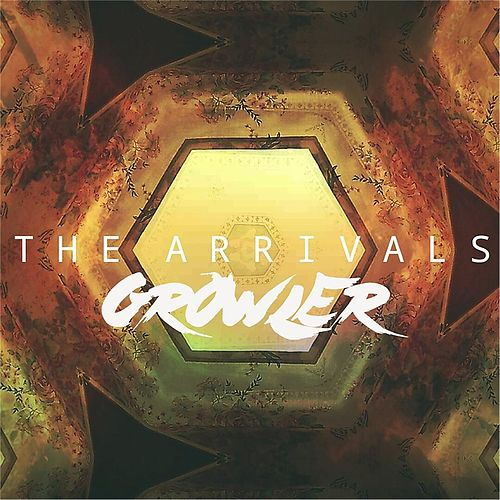 Play & Download Growler - EP by The Arrivals | Napster