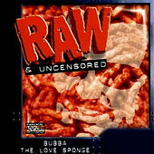 Play & Download Raw & Uncensored - Part 2 by Bubba the Love Sponge | Napster