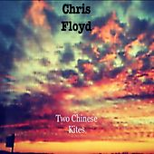 Two Chinese Kites by Chris Floyd