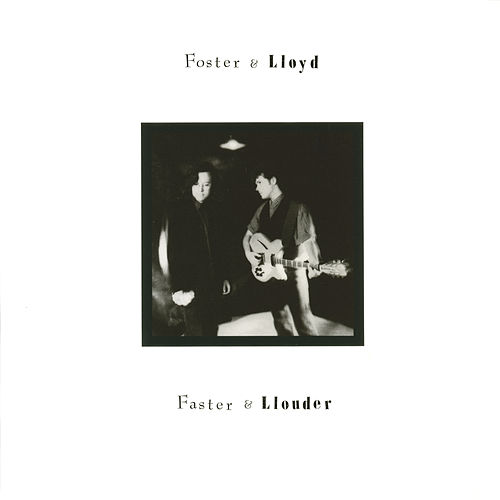 Faster & Llouder by Foster & Lloyd