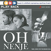 Play & Download Playback: Oh Nenje - Tamil Songs for the Broken Soul by Various Artists | Napster