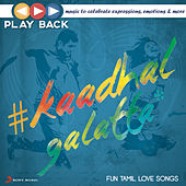 Playback: Kaadhal Galatta - Fun Tamil Love Songs by Various Artists