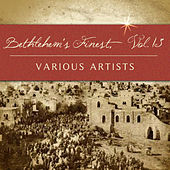 Play & Download Bethlehem's Finest, Vol. 13 by Various Artists | Napster