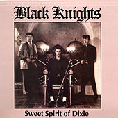 Play & Download Sweet Spirit of Dixie by Black Knights | Napster
