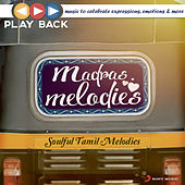 Playback: Madras Melodies - Soulful Tamil Melodies by Various Artists