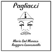 Play & Download Leoncavallo: Pagliacci by Mario del Monaco | Napster