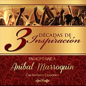 Play & Download 3 Décadas De Inspiración (Homenaje a Aníbal Marroquín) by Various Artists | Napster