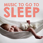 Music to Go to Sleep by Various Artists