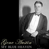 Play & Download My Blue Heaven by Gene Austin | Napster