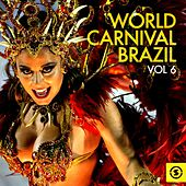 Play & Download World Carnival Brazil, Vol. 6 by Various Artists | Napster