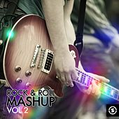 Rock & Roll Mashup, Vol. 2 by Various Artists