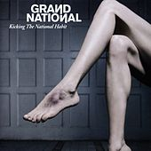 Play & Download Kicking the National Habit by Grand National | Napster