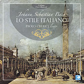Play & Download Bach: Lo Stile Italiano by Paolo Cherici | Napster