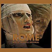 Play & Download Masse Mensch Material by Rome | Napster