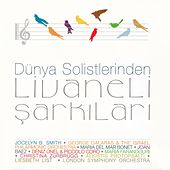 Play & Download Dünya Solistleri Livaneli Şarkıları by Various Artists | Napster