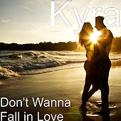 Play & Download Don't Wanna Fall in Love by Kyra | Napster