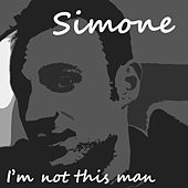 Play & Download I'm Not This Man by Simone | Napster