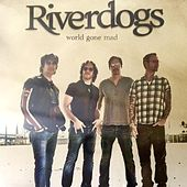 World Gone Mad by River Dogs