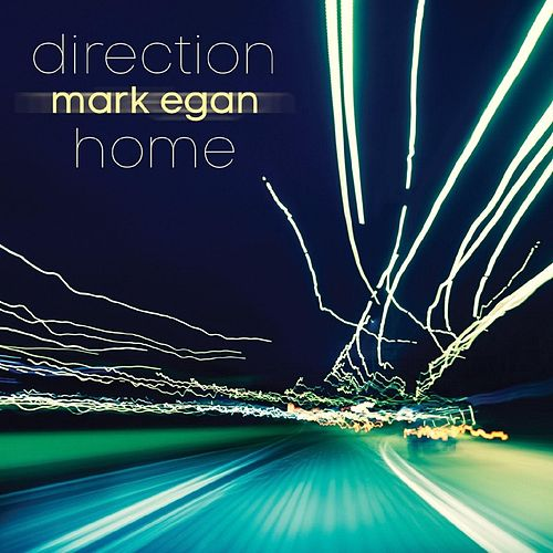 Direction Home by Mark Egan
