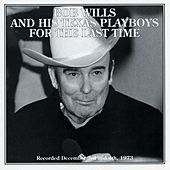 Play & Download For The Last Time by Bob Wills & His Texas Playboys | Napster