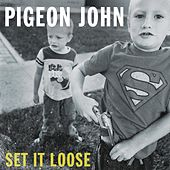 Play & Download Set It Loose by Pigeon John | Napster