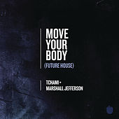 Play & Download Move Your Body (Future House) by Marshall Jefferson | Napster