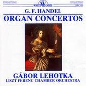 Play & Download Handel: Organ Concertos by Gabor Lehotka | Napster