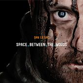 Play & Download Space Between the Words by dan le sac | Napster