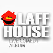 Play & Download Laff House Live Comedy Album by Various Artists | Napster