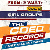 Play & Download From the Vault: The Coed Records Lost Master Tapes, Vol. 2: Girl Groups by Various Artists | Napster