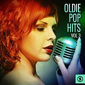 Play & Download Oldie Pop Hits, Vol. 3 by Various Artists | Napster