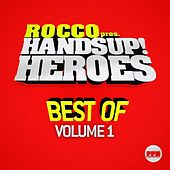 Play & Download Rocco Pres. Hands Up Heroes Best of, Vol. 1 by Various Artists | Napster