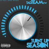 Play & Download Turnt Up Season by Tag Team | Napster