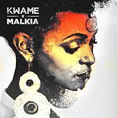 Play & Download Malkia by Kwame | Napster