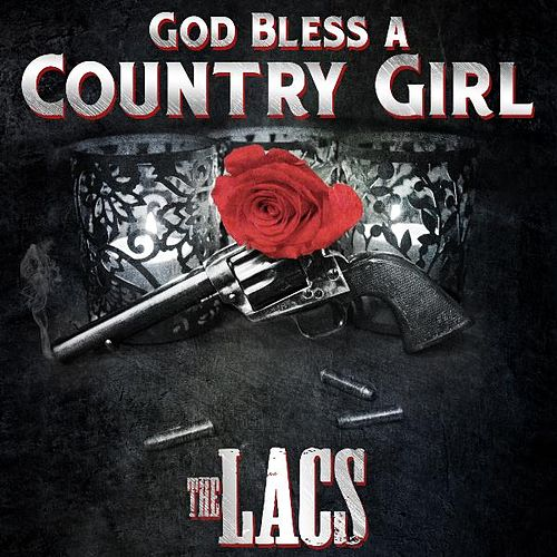 Play & Download God Bless a Country Girl by The Lacs | Napster