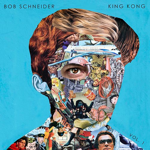 King Kong Vol. 1 by Bob Schneider