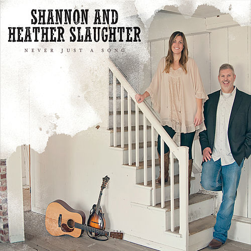 Play & Download Never Just a Song by Shannon and Heather Slaughter | Napster