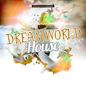Dreamworld House by Various Artists